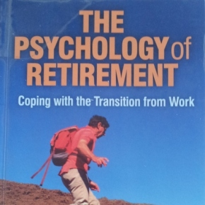 Psihologija upokojitve (The psychology of retirement – avtor Derek Milne, 2012)