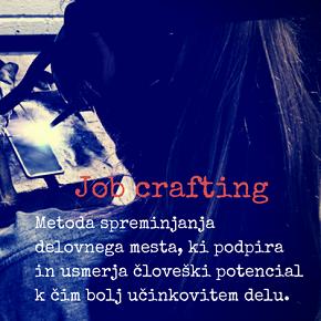 »JOB-CRAFTING« ali kako kadrovati, da bo človeški potencialblestel?