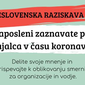 SODELUJTE V VSESLOVENSKI RAZISKAVI: Kako zaposleni zaznavate podporo delodajalca v časukoronavirusa?