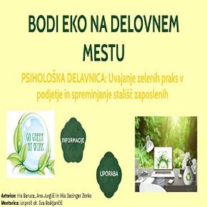 Bodi eko na delovnem mestu: Uvajanje zelenih praks v podjetje in spreminjanje stališč zaposlenih (psihološkadelavnica)
